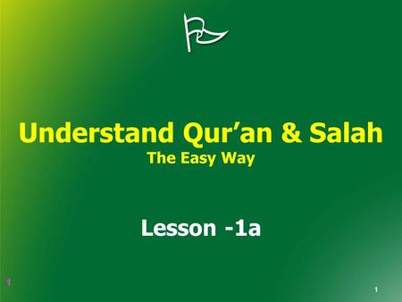 1 1  Understand Qur'an & Salah The Easy Way Lesson -1a 1.