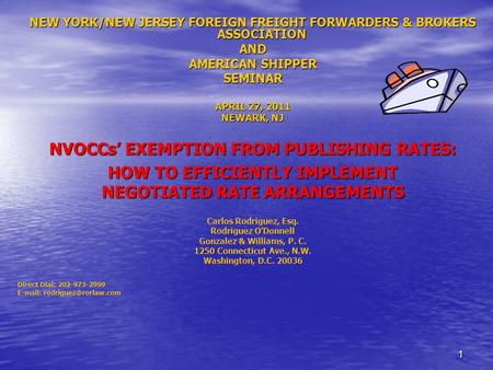 11 NEW YORK/NEW JERSEY FOREIGN FREIGHT FORWARDERS & BROKERS ASSOCIATION AND AMERICAN SHIPPER SEMINAR APRIL 27, 2011 NEWARK, NJ NVOCCs' EXEMPTION FROM.