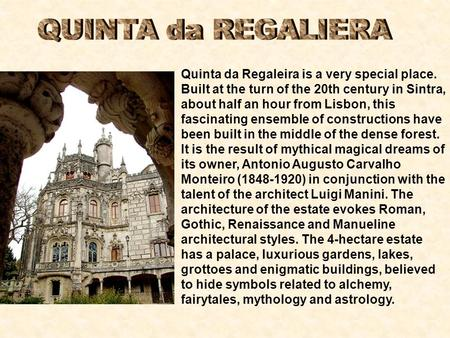 Quinta da Regaleira is a very special place. Built at the turn of the 20th century in Sintra, about half an hour from Lisbon, this fascinating ensemble.
