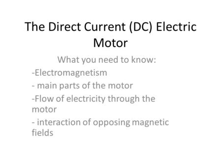 The Direct Current (DC) Electric Motor