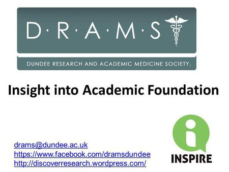 Insight into Academic Foundation https://www.facebook.com/dramsdundee