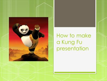 How to make a Kung Fu presentation. The Real Kung Fu Fighter  Fights for a purpose.