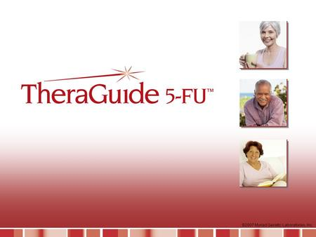 This slide set is designed for educational presentations about TheraGuide 5-FUTM to audiences of healthcare professionals. It contains slides, supplemental.