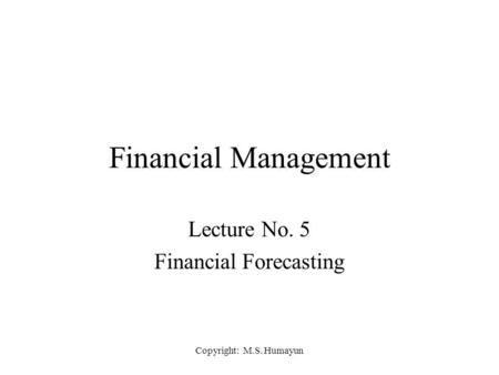Lecture No. 5 Financial Forecasting