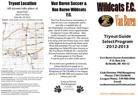 Tryout Location All tryouts take place at Quirk Park 46425 Tyler Road Belleville, MI 48111 Register early online at www.vanburensoccer.com From the North.