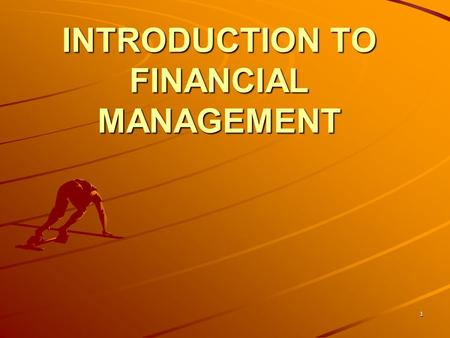 1 INTRODUCTION TO FINANCIAL MANAGEMENT. 2 JOIN KHALID AZIZ ECONOMICS OF ICMAP, ICAP, MA-ECONOMICS, B.COM. FINANCIAL ACCOUNTING OF ICMAP STAGE 1,3,4 ICAP.