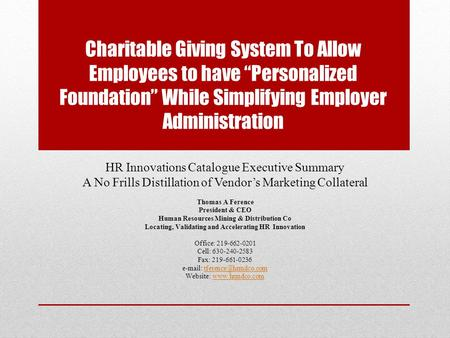 "Charitable Giving System To Allow Employees to have ""Personalized Foundation"" While Simplifying Employer Administration HR Innovations Catalogue Executive."