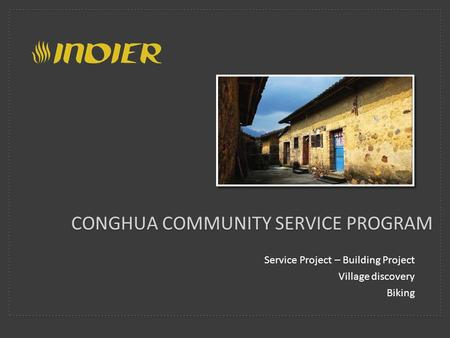 CONGHUA COMMUNITY SERVICE PROGRAM Service Project – Building Project Village discovery Biking.