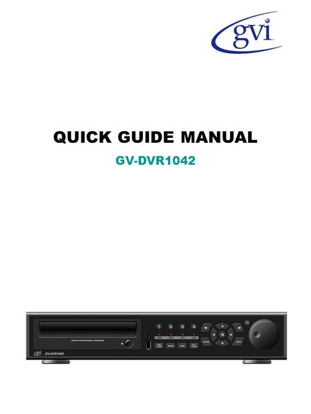 QUICK GUIDE MANUAL GV-DVR1042. 1. System Organization 2. Specification.