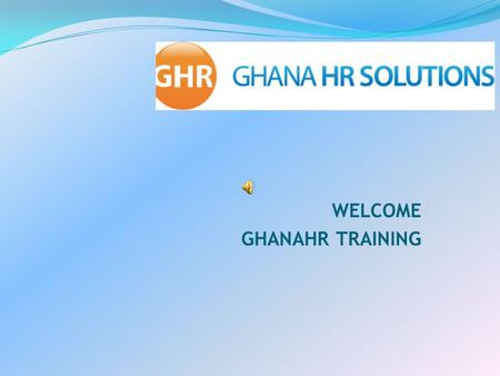 WELCOME GHANAHR TRAINING. OUR VISION & MISSION OUR VISION To be the recognised Consultancy Firm with the highest ethical standard that delivers unrivalled.