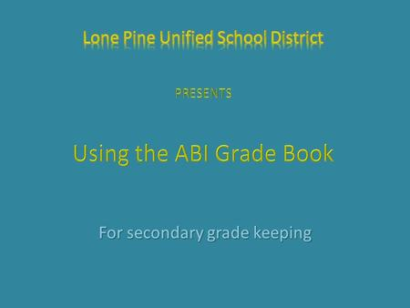 For secondary grade keeping. A presentation By The Fundamental Steps 1.Create grade books for each class 2.Link grade books 3.Add Students to the grade.