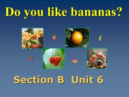 Do you like bananas? Section B Unit 6 apple apples /`ӕpəl/ n.