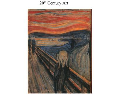 "20 th Century Art. Edvard Munch: ""The Scream"" Expressionism: 1893."