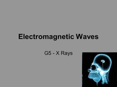 Electromagnetic Waves G5 - X Rays. Coolidge tube (X-ray tube) K = Hot filament cathode A = Tungsten anode U h = Heater Voltage (e.g. 12V) U a = Accelerating.