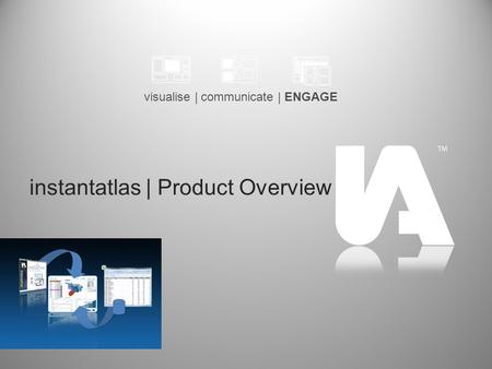 Visualise | communicate | ENGAGE instantatlas | Product Overview.