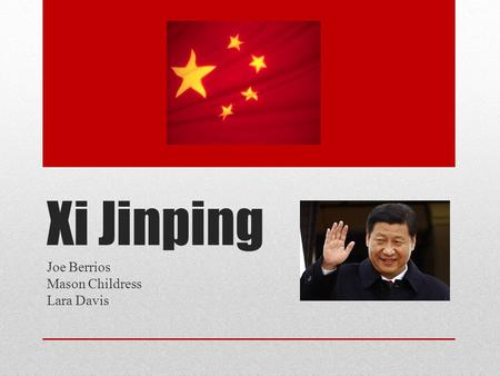 Xi Jinping Joe Berrios Mason Childress Lara Davis.