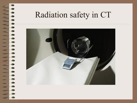 Radiation safety in CT.