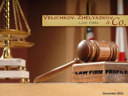 December 2011. It's All About Standing Out... Contents  About Velichkov, Zhelyazkov & Co. law firm  Services  Vision & Values  How do we do it? 