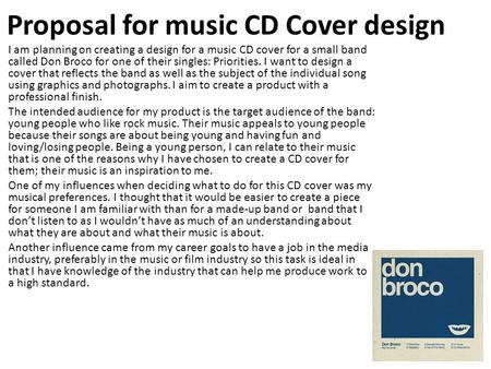 Proposal for music CD Cover design I am planning on creating a design for a music CD cover for a small band called Don Broco for one of their singles: