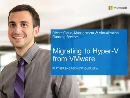 Contents 2 Engagement Overview Migrating to Hyper-V from VMware Consider if time allows.