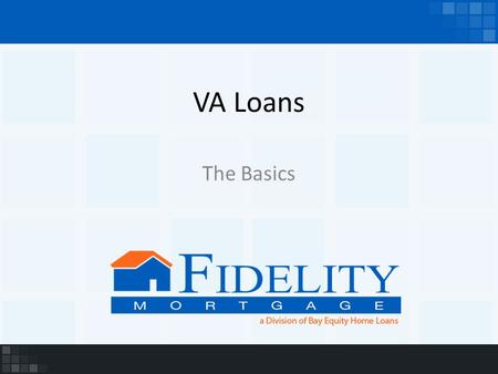 VA Loans The Basics. Who Qualifies for a VA Loan? Active Duty Service Members Veterans National Guard Reserves ***Subject to time on duty ***