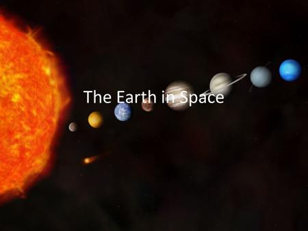 The Earth in Space.