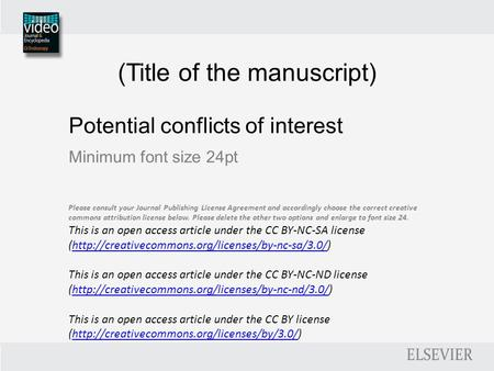 (Title of the manuscript) Potential conflicts of interest Minimum font size 24pt Please consult your Journal Publishing License Agreement and accordingly.