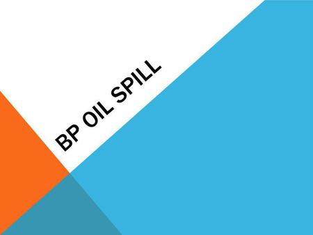 BP OIL SPILL. HOW DID THE BP OIL SPILL OCCUR? What covers the outside of the pipe is cement. A huge section of the natural gas was pushed into the first.