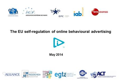 The EU self-regulation of online behavioural advertising May 2014.