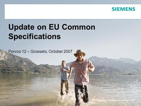 Siemens IT Solutions and Services - 2007 Porvoo 12 – Grosseto, October 2007 Update on EU Common Specifications.