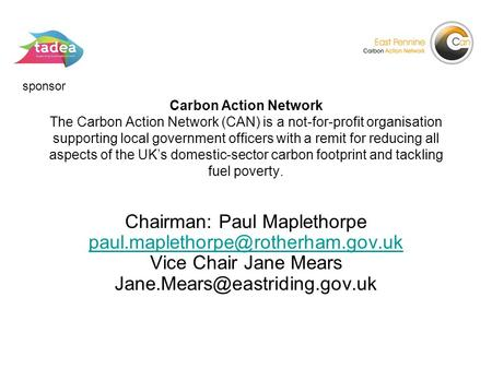 Carbon Action Network The Carbon Action Network (CAN) is a not-for-profit organisation supporting local government officers with a remit for reducing all.