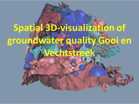 Spatial 3D-visualization of groundwater quality Gooi en Vechtstreek.