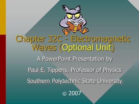 Chapter 32C - Electromagnetic Waves (Optional Unit)