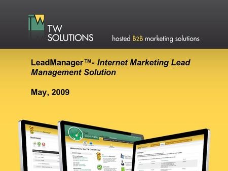 LeadManager™- Internet Marketing Lead Management Solution May, 2009.