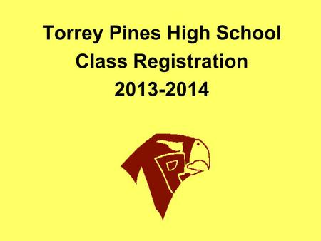 Torrey Pines High School Class Registration 2013-2014.