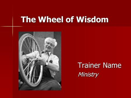 "The Wheel of Wisdom Trainer Name Ministry. 2 "" The Three Friends "" Role Play."
