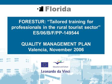 "FORESTUR: ""Tailored training for professionals in the rural tourist sector"" ES/06/B/F/PP-149544 QUALITY MANAGEMENT PLAN Valencia, November 2006."
