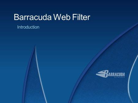 Barracuda Web Filter Introduction.