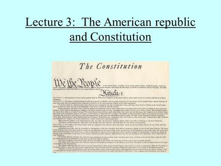 Lecture 3: The American republic and Constitution.