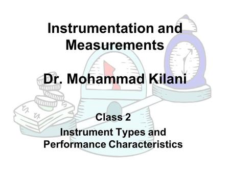 Instrumentation and Measurements Dr. Mohammad Kilani