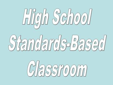 High School Standards-Based Classroom.
