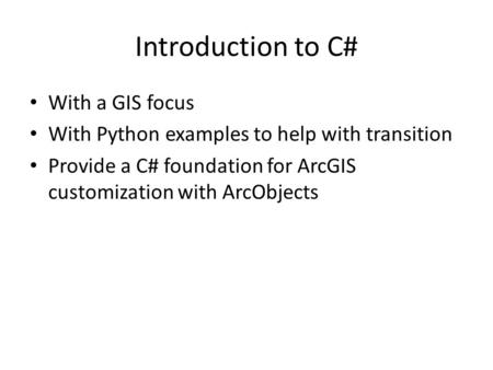 Introduction to C# With a GIS focus