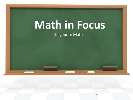 Math in Focus Singapore Math By PresenterMedia.com.