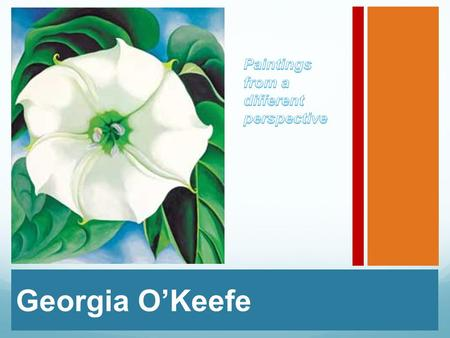 Georgia O'Keefe. November 15, 1887 – March 6, 1986 Born near Sun Prairie, Wisconsin, O'Keeffe first came to the attention of the New York art community.