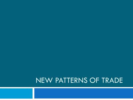 NEW PATTERNS OF TRADE. 1. The Columbian Exchange a. pgs. 483-484 b. Columbian Exchange is the name historians give this period of time. It is the exchanging.