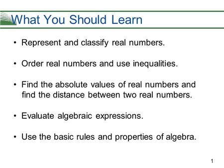 What You Should Learn • Represent and classify real numbers.