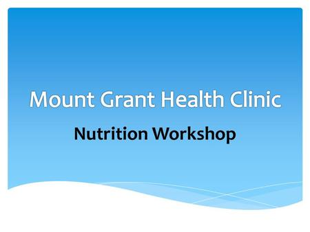 Nutrition Workshop.  Basic Principles  Shopping Tips  Cooking Tips  Eating Out Contents.
