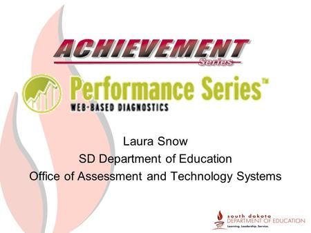Laura Snow SD Department of Education Office of Assessment and Technology Systems.