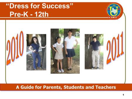 "1 ""Dress for Success"" Pre-K - 12th A Guide for Parents, Students and Teachers."
