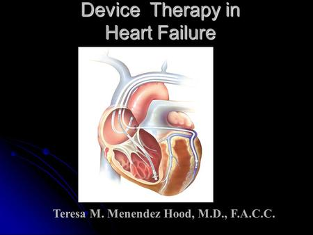 Device Therapy in Heart Failure
